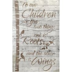 'To our Children..Roots & Wings' Textual Art on Plaque in Antique white  #White #decor #home #interior #design Wooden Wall Art, Metal Wall Art, Wooden Signs, White Wall Decor, White Home Decor, Roots And Wings, Root Words, Love Wall Art, Pallet Signs