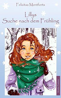 Lillys Suche nach dem Frühling von Felizitas Montforts, http://www.amazon.de/dp/B00QCCRKBC/ref=cm_sw_r_pi_dp_.kXFub0068DN2