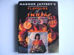 Flavours of India: Madhur Jaffrey - still one of my favourite books to read and cook from.