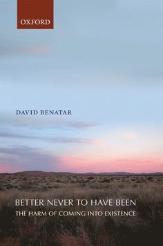 Better Never to Have Been: The Harm of Coming into Existence Video Game Music, Music Videos, David, Books 2016, Social Science, Betta, Books To Read, Wellness, Reading