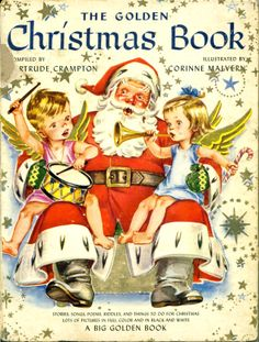 The Golden Christmas Book, compiled by Gertrude Crampton and illustrated by Corinne Malvern, Simon and Schuster, 1947
