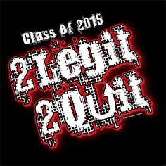 class of 2015 slogans and sayings with attitude-TLGA More