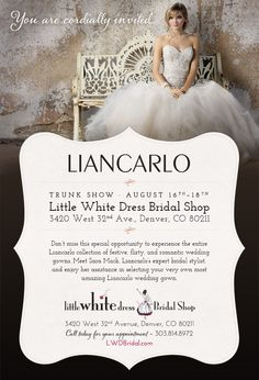 Join us at Little White Dress Bridal Shop for a @Liancarlo trunk show August 16th - 18th! Call us at 303-814-8972 for an appointment to see these gorgeous gowns! www.lwdbridal.com