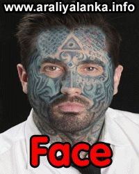 Face Tattoos  http://www.araliyalanka.info/