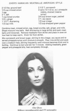 """Cher's birthday! Now, last year I posted Cher's recipe for Hawaiian Meatballs American Style; this year I decided to make them! """"Willowy recording artist and TV pe… Retro Recipes, Old Recipes, Vintage Recipes, Meat Recipes, Appetizer Recipes, Cooking Recipes, Appetizers, Family Recipes, Salads"""