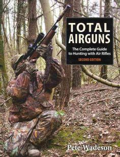 Total Airguns: The Complete Guide to Hunting With Air Rifles (Hardcover) - http://airgunsforsaleusa.com/total-airguns-the-complete-guide-to-hunting-with-air-rifles-hardcover/ #Airgun #Airguns