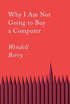 """""""I do not see that computers are bringing us one step nearer to anything that does matter to me: peace, economic justice, ecological health, political honesty, family and community stability, good work."""" — Wendell Berry. Click through to read the post. - MindfulSpot #MindfulSpot #mindfulness #meditation #spirituality #book Mindfulness Books, Benefits Of Mindfulness, Mindfulness Exercises, Meditation Benefits, Mindfulness Activities, Mindfulness Practice, Meditation For Stress, Meditation Books, Mindfulness For Beginners"""