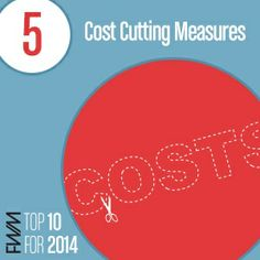 By Johanna Nyberg: Top Trend in 2014. Cost Cutting Measures.