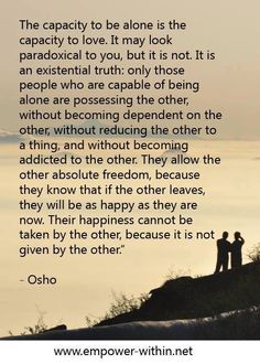 Happiness, the other, and being alone.