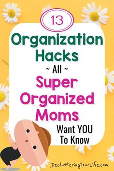 Ready to get organized and STAY organized? Try these 13 organization tricks from super organized moms - they really work and help you go from cluttered mess to organized success!