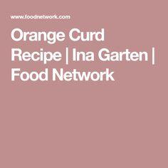 Orange Curd Recipe | Ina Garten | Food Network