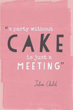 .Julia Child...a woman after my own heart.