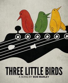 """""""Three Little Birds"""" is a song by Bob Marley. Lyrics: """"Three Little Birds"""" """"Don't worry about a thing, 'Cause every little thing gonna be all right. Reggae Art, Dancehall Reggae, Nesta Marley, Three Little Birds, Bob Marley Quotes, Gonna Be Alright, Peace And Love, My Love, The Wailers"""