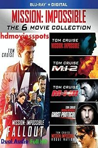 Mission Impossible (1,2,3,4,5,6) Hexalogy Bluray Dual Audio 480p