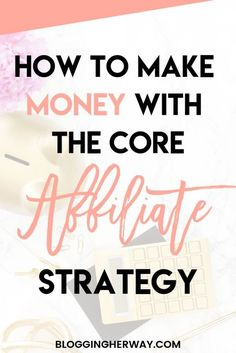Core Affiliate Strategy learn how to make money online from affiliate marketing Affiliate Marketing, Marketing Program, Digital Marketing Strategy, Online Marketing, Content Marketing, Seo Marketing, Marketing Strategies, Earn Money Online, Make Money Blogging
