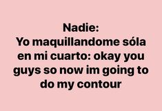 Funny Spanish Memes, Spanish Humor, Funny Quotes, Funny Memes, Teen Posts, Love Memes, Getting Bored, Stupid Memes, Just Kidding
