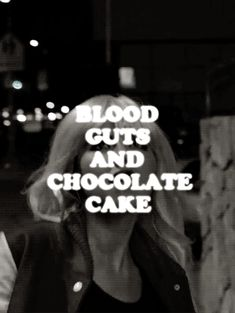 Blood, Guts, and Chocolate Cake