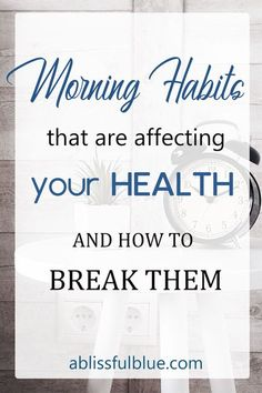 Your day and your health is gonna be great or poor depending on your morning routine. So to have the greatest day and the healthiest health, there are some common habits you need to get rid of in your morning routine life | lifestyle | self-care | wellnes