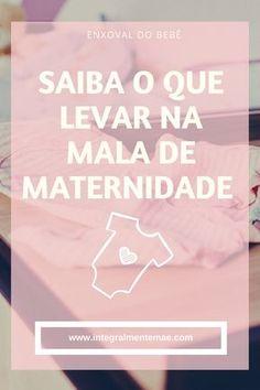 Veja dicas pessoais sobre o que levar na mala de maternidade (sua e do seu bebê)! #enxovaldobebe #maladematernidade #parto #grávida