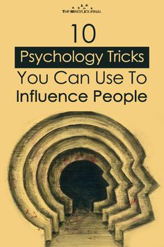 10 Psychology Tricks You Can Use To Influence People - https://themindsjournal.com/10-psychology-tricks-you-can-use-to-influence-people/