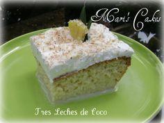 Mari's Cakes (English): Coconut Tres Leches Cake, Bizcocho de Tres Leches de COCO
