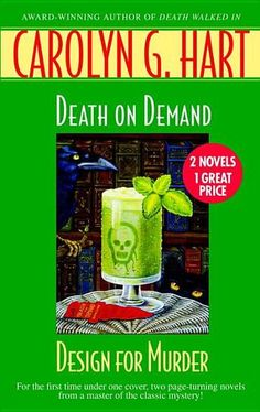 Death on Demand/Design for Murder by Carolyn G. Hart - At Annie Laurance's Death on Demand bookstore in Broward's Rock, South Carolina, murder suddenly isn't confined to the shelves. An author's abrupt demise during a gathering of famous mystery writers is proof positive that a bloody sword is sometimes mightier than a brilliant pen. (Bilbary Town Library: Good for Readers, Good for Libraries)