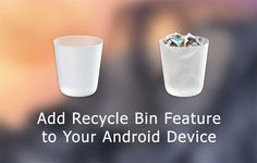 Add Recycle Bin to Android