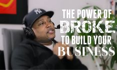 Daymond John: The Power of Broke to Build Your Business