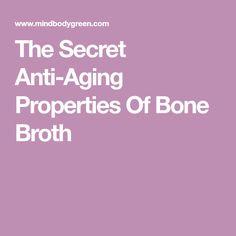 The Secret Anti-Aging Properties Of Bone Broth