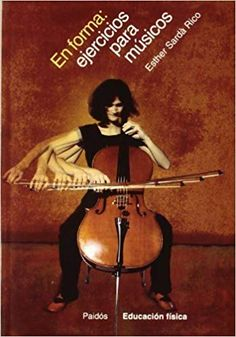 En forma: ejercicios para músicos Esther Sardà Rico