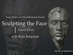 Sculpting The Face - Webinar with Ryan Kingslien by Image Metrics. Sculpting The Face - Anatomy  Form with Ryan Kingslien