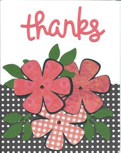 """Flowers from Cricut Plantin School Book page 76,  2"""" colors and 2"""" shadow for black of colored flowers.  Leaves from Cricut Creative Cards 3"""" .  Thanks from Lawn Fawn die cut.  Sequins in flower centers."""