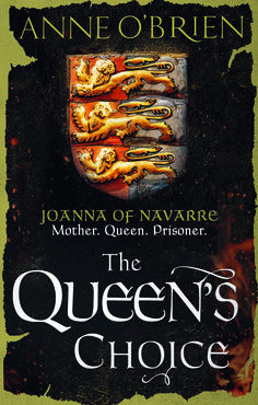 Delighted to reveal the cover of my new novel of Joanna of Navarre.  Here is The Queen's Choice.  To be released in the UK in January 2016. www.anneobrien.co.uk Sunday Times Bestseller