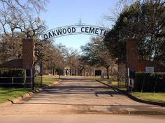Oakwood Cemetery entrance, 800 Grand Ave., Fort Worth, Texas - this is where all of my dad's family has been laid to rest