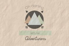 Oh darling, let's be adventurers quote. This is a cute totally free phone and…