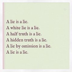 A lie is a lie. Yes they are. I admitted and owned up to mine. I guess others can't because they feel that they are not lying so it doesn't apply to them. I believe hypocrite is the proper word for that.