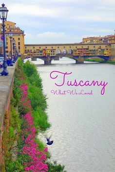 Tuscany highlights -- Six things to love about spending a week in northern Tuscany. #Italy