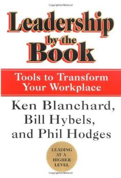 Leadership by the Book: Tools to Transform Your Workplace by Ken Blanchard, http://www.amazon.com/dp/0688172393/ref=cm_sw_r_pi_dp_ZAaeqb0FCCBY6