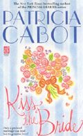 Patricia Cabot  kiss the bride /may 2002