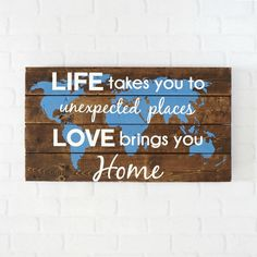 World Map Wall Art- Life Takes you to Unexpected Places- Military Signs- Military Decor- Military Deployment- Love Sign- Wooden Signs