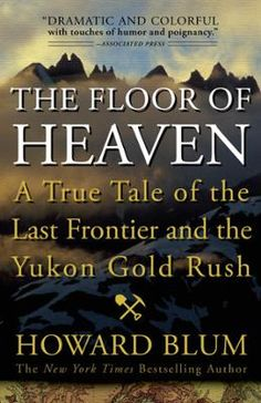 The Floor of Heaven by Howard Blum, Click to Start Reading eBook, It is the last decade of the 19th century. The Wild West has been tamed and its fierce, independent a
