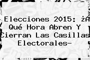 http://tecnoautos.com/wp-content/uploads/imagenes/tendencias/thumbs/elecciones-2015-a-que-hora-abren-y-cierran-las-casillas-electorales.jpg Votaciones 2015. Elecciones 2015: ¿A qué hora abren y cierran las casillas electorales?, Enlaces, Imágenes, Videos y Tweets - http://tecnoautos.com/actualidad/votaciones-2015-elecciones-2015-a-que-hora-abren-y-cierran-las-casillas-electorales/