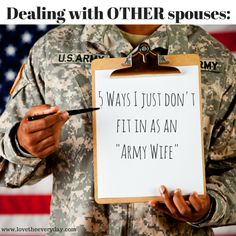 Dealing with other spouses when you aren't good at typical Army wife roles | www.lovetheeveryday.com