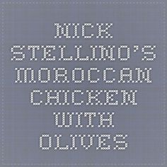 Nick Stellino's Moroccan Chicken with Olives