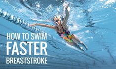 Swimming Blog - How To Swim Faster Breaststroke