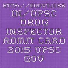 http://egovtjobs.in/upsc-drug-inspector-admit-card-2015-upsc-gov-in/5981/