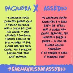 Respeite as Minas - por um #CarnavalSemAssedio - Drops das Dez