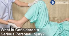 WHAT IS CONSIDERED A SERIOUS #PERSONALINJURY?