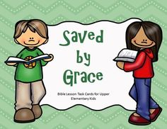 It's important that our children know from an early age that we are saved by grace and not by any good deeds that we do.