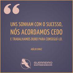 O segredo do sucesso é sonhar junto com os sonhadores, mas acordar antes deles